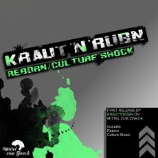 Kraut´n´Rübn - Reborn / Culture Shock auf Mittel zum Zweck