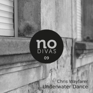 Chris Wayfarer - Underwater Dance EP (No Divas, No Divas 09)