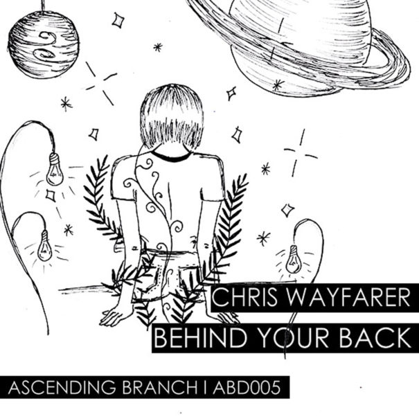 Cover Chris Wayfarer - Behind Your Back EP (Ascending Branch)